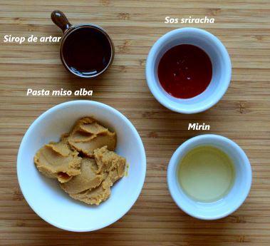 Ingrediente glazura: pasta miso alba, mirin, sos sriracha, sirop de artar